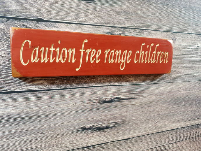 Personalized Gifts - Wooden Signs - Caution Free Range Kids
