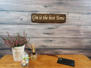"Personalised Gifts - Small Wooden Signs- ""Gin Is The Best Tonic!"""