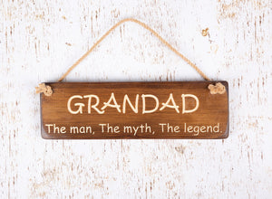 Personalised Gifts For Him - Hanging Sign - Grandad The Man, The Myth, The Legend