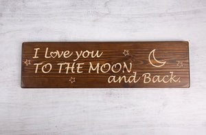 "Personlized Gifts - Handmade Wooden Signs ""Love You To The Moon And Back"""