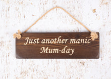Load image into Gallery viewer, Mothers Day Gifts - Hanging Sign - Just Another Manic Mum Day