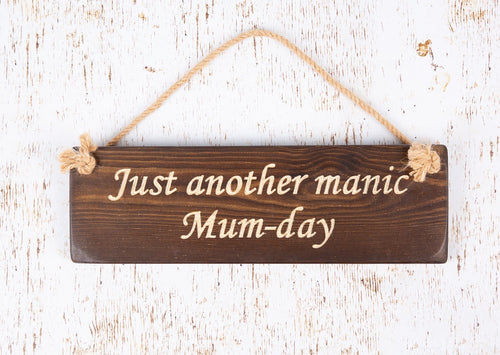 Mothers Day Gifts - Hanging Sign - Just Another Manic Mum Day