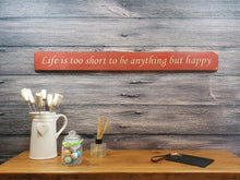 Load image into Gallery viewer, Personalised Gifts - Life Is Too Short To Be Anything But Happy