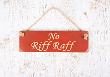 Load image into Gallery viewer, Personalised Gifts for Friends - Hanging Sign - No Riff Raff