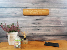 Load image into Gallery viewer, Personalised Gifts For Friends - Wooden Sign - Old Enough To Know Better
