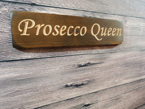 Personalised Gifts For Her - Small Wooden Sign - Prosecco Queen