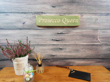 Load image into Gallery viewer, Personalised Gifts For Her - Small Wooden Sign - Prosecco Queen