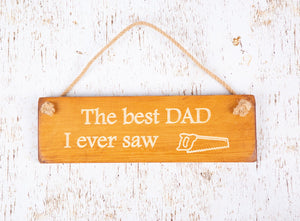 Personalised Gifts For Him - Hanging Sign - Best Dad I Ever Saw