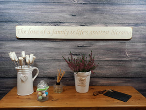 "Personalised Gifts - Long Wooden Signs- ""The Love Of A Family Is Life's Greatest Blessing"""