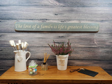 "Load image into Gallery viewer, Personalised Gifts - Long Wooden Signs- ""The Love Of A Family Is Life's Greatest Blessing"""