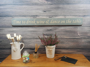 Personalised Gifts For Her - Time to Drink Wine & Dance on the Table