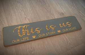 "Handmade ""This is Us Our Story Our Life Our Home"" Wall sign"