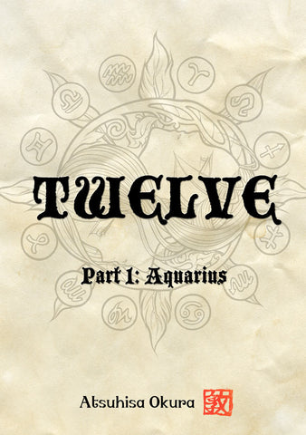 Twelve - Part 1: Aquarius