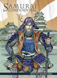 Samurai Confidential: The Fascinating Lives of Japan's Ancient Warriors