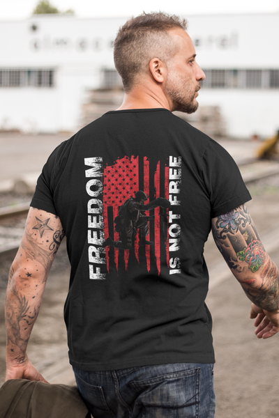 Freedom Is Not Free - T-Shirt