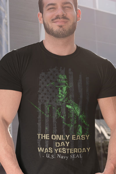 The only easy day was yesterday - T-Shirt
