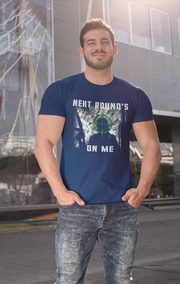Next Round's On Me - T-Shirt - Mens