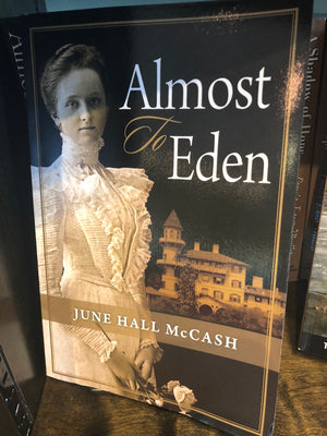 Almost to Eden by June Hall McCash