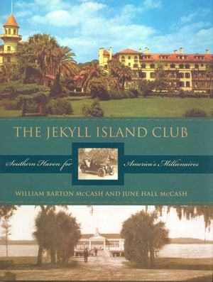 Jekyll Island Club: Southern Haven For America's Millionaires