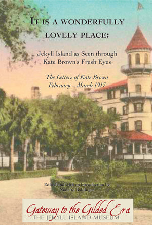 It is a Wonderfully Lovely Place:  The Letters of Kate Brown February-March 1917