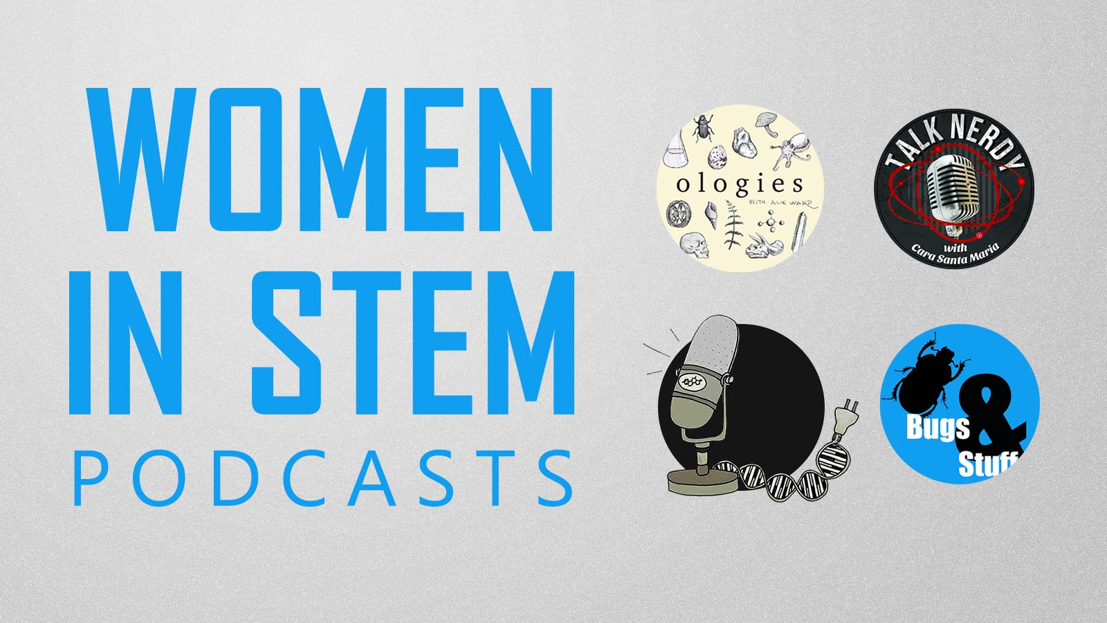 Women in STEM Podcasts You Need to Be Listening To