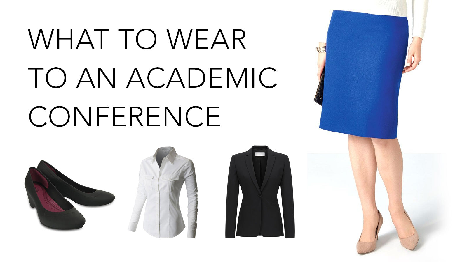 What to wear to an academic conference (Women's Guide)