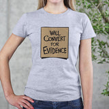 Will Convert for Evidence - Women's