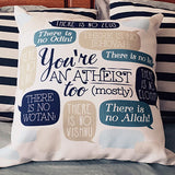 You're An Atheist Too (mostly) Pillow