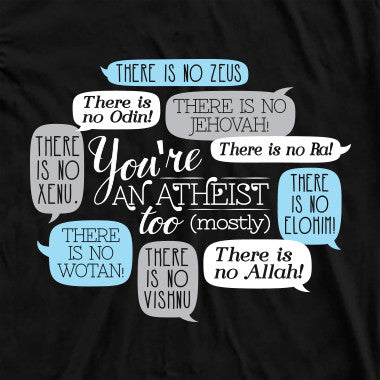You're An Atheist Too