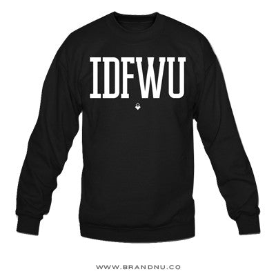 IDFWU - Big Sean - Unisex Crewneck