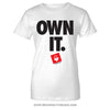 OWN IT - Women's T-Shirt