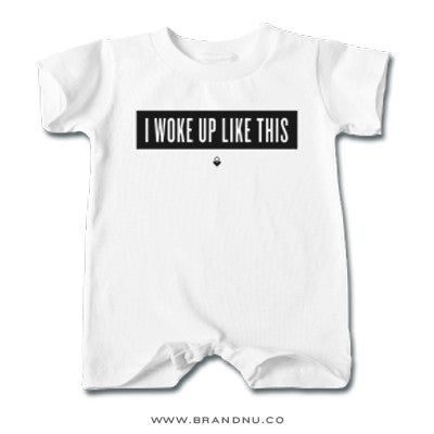 I Woke Up Like This - Baby T-Romper