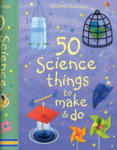50 Science Things to Make and Do - Ages 6+
