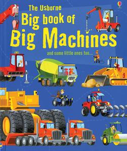 Big Book of Big Machines Ages 4+
