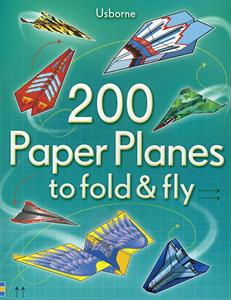 200 Paper Planes to Fold & Fly - Ages 6+