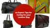 10 Expert Tips for Caring for your Leather Bags
