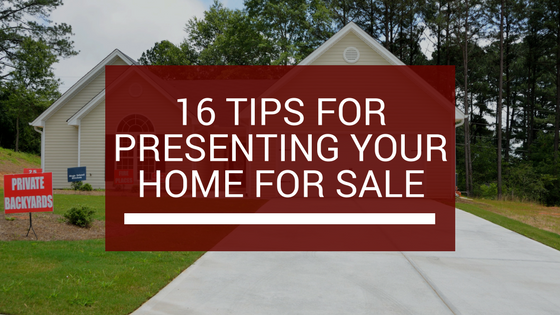 16 Tips for Presenting Your Home for Sale