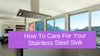 How To Care For Your Stainless Steel Sink