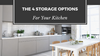 The 4 Storage Options For Your Kitchen