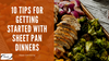 10 Tips For Getting Started With Sheet Pan Dinners