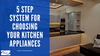 The 5 Step System for Choosing Your Kitchen Appliances