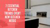 7 Essential Kitchen Trends Every New Kitchen Needs