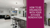 How to be Organized with Your Kitchen Renovation