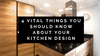 4 Vital Things You Should Know About Your Kitchen Design