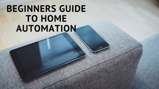 Beginners Guide to Understanding and Using Home Automation