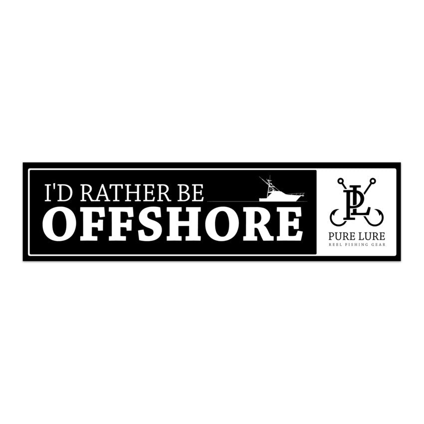 I'd rather be offshore - Bumper Sticker
