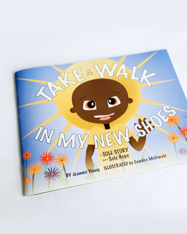 Take A Walk In My New Shoes - Sole Hope Children's Book