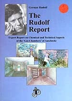 "B029 - The Rudolf Report:  An Expert Report on Chemical and Technical Aspects of the ""Gas Chambers of Auschwitz"" / By Germar Rudolf"