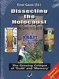 "B030 - Dissecting the Holocaust:  The Growing Critique of ""Truth"" and ""Memory"" / By Ernst Gauss"