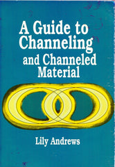 B134 – A Guide to Channeling and Channeled Material / By Lily Andrews